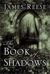 Cover image of Book of Shadows by James Reese. Dark black-and-white image shows an archway in a stone wall, leading into a forest.